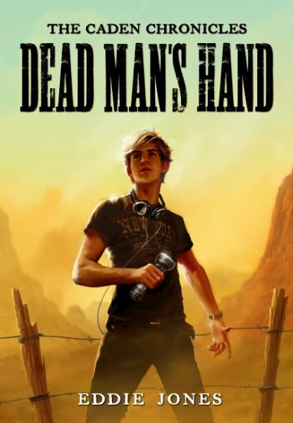 The Dead Man's Hand (Caden Chronicles, Bk. 1)