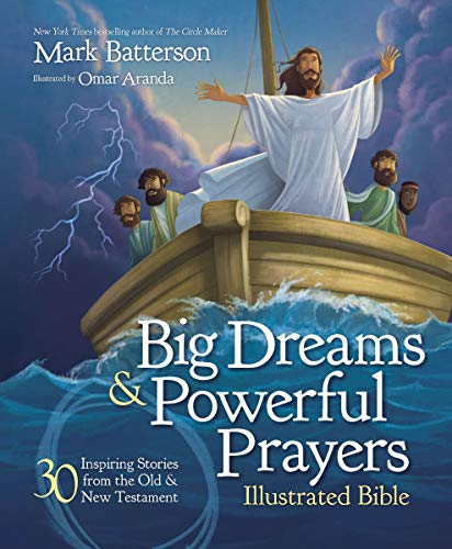Big Dreams and Powerful Prayers Illustrated Bible: 30 Inspiring Stories from the Old and New Testament