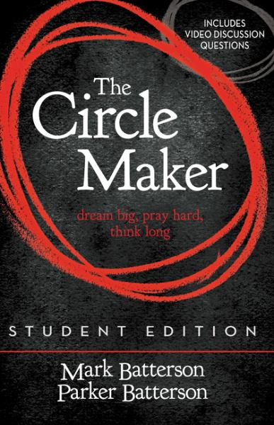 The Circle Maker: Student Edition