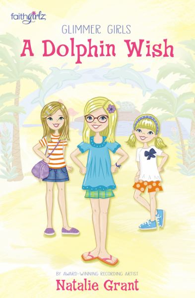 A Dolphin Wish (Glimmer Girls, Bk. 2)
