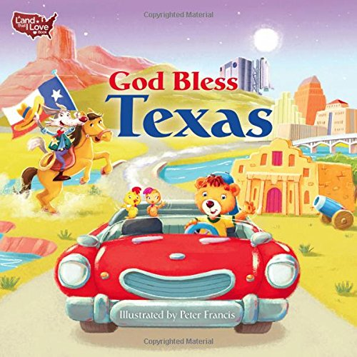 God Bless Texas (A Land That I Love Book)