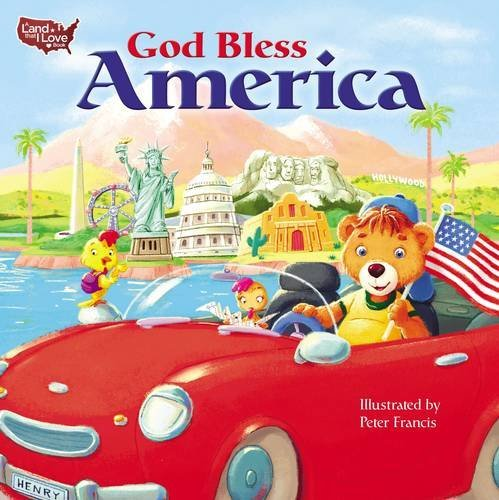 God Bless America (A Land That I Love Book)