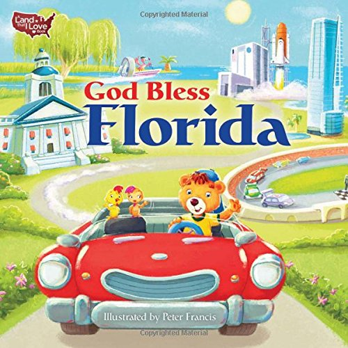 God Bless Florida (A Land That I Love Book)