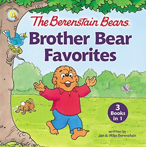 Brother Bear Favorites (The Berenstain Bears Living Lights, 3 Books in 1)