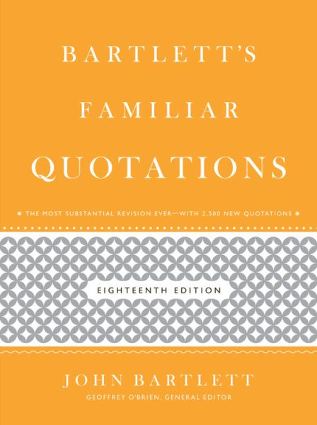 Bartlett's Familiar Quotations (18th Edition)