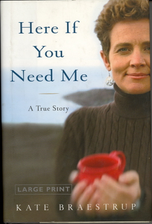 Here If You Need Me: A True Story (Large Print)