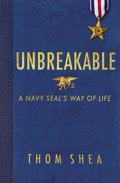 Unbreakable - A Navy SEAL's Way of Life