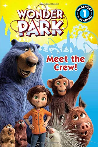 Wonder Park: Meet the Crew! (Passport to Reading Level 1)
