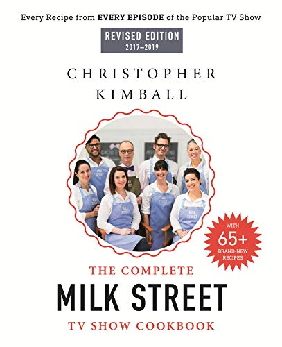 The Complete Milk Street TV Show Cookbook (Revised Edition 2017-2019)