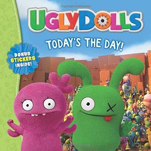 Today's the Day! (UglyDolls)
