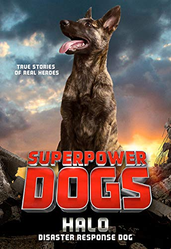 Halo: Disaster Response Dog (Superpower Dogs)