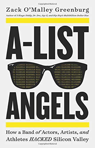 A-List Angels: How a Band of Actors, Artists, and Athletes Hacked Silicon Valley (Hardcover)