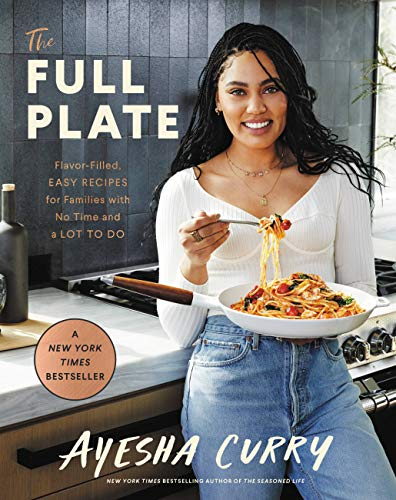 The Full Plate: Flavor-Filled, Easy Recipes for Families with No Time and a Lot to Do