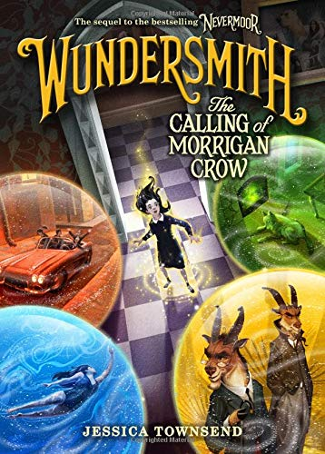 Wundersmith: The Calling of Morrigan Crow (Nevermoor Series, Bk. 2)