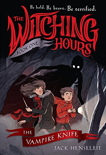 The Vampire Knife (The Witching Hours, Bk. 1)