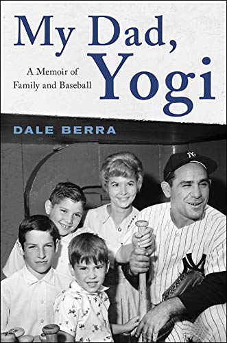 My Dad, Yogi: A Memoir of Family and Baseball