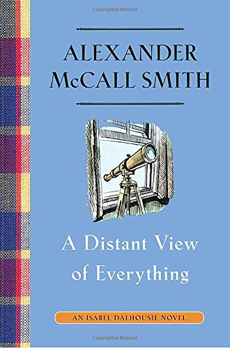 A Distant View of Everything (Isabel Dalhousie, Bk. 11)