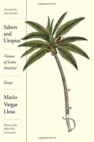 Sabers and Utopias: Visions of Latin America
