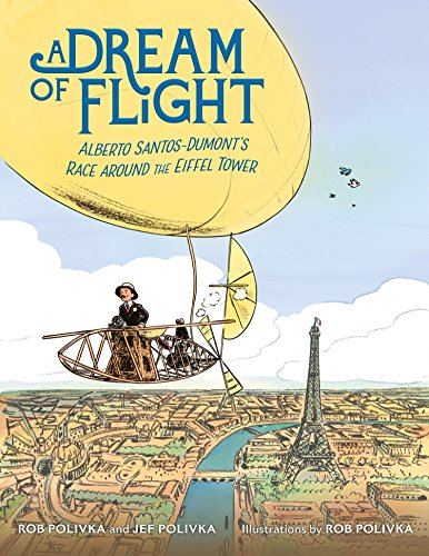 A Dream of Flight: Alberto Santos-Dumont's Race Around the Eiffel Tower