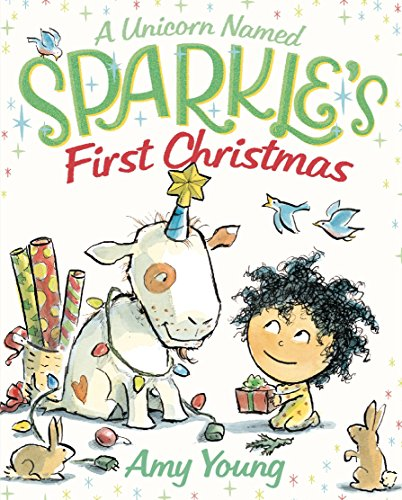 A Unicorn Named Sparkle's First Christmas (Unicorn Named Sparkle, Bk. 3)