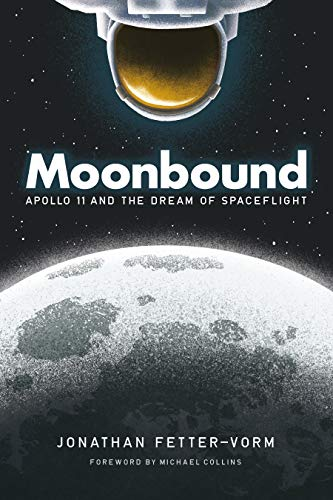 Moonbound: Apollo 11 and the Dream of Spaceflight