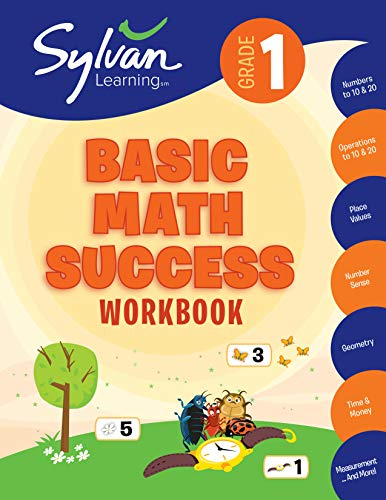 Basic Math Success Workbook (Sylvan Learning, Grade 1)