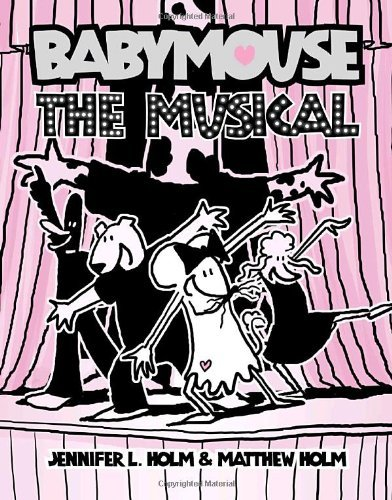 The Musical (Babymouse, Bk. 10)