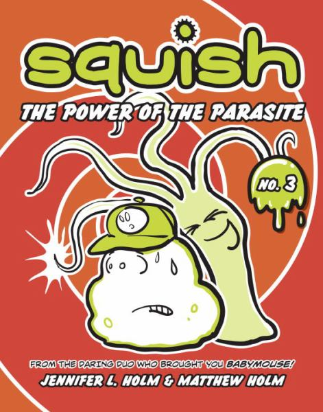 The Power of the Parasite (Squish #3)