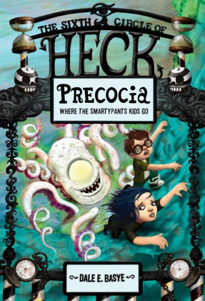 Precocia (The Sixth Circle of Heck, Bk. 6)