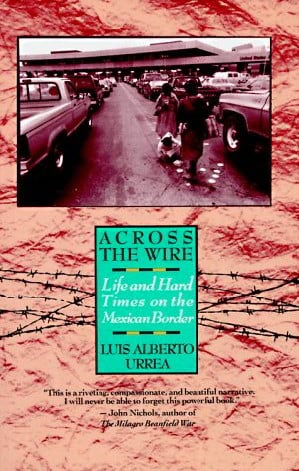 Across the Wire: Life and Hard Times on the Mexican Border