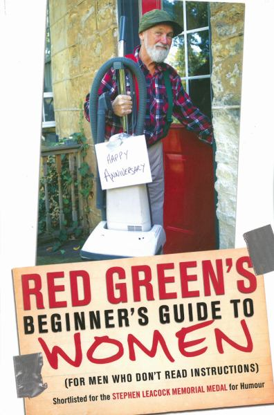 Red Green's Beginner's Guide to Women (For Men Who Don't Read Instructions)