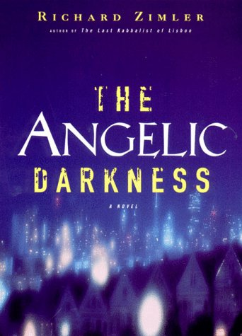 Angelic Darkness: A Novel