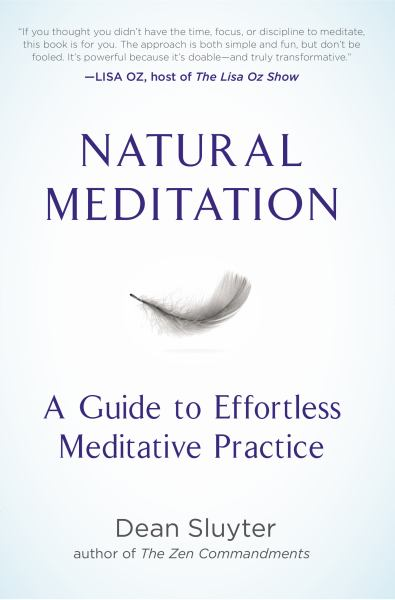 Natural Meditation: A Guide to Effortless Meditative Practice
