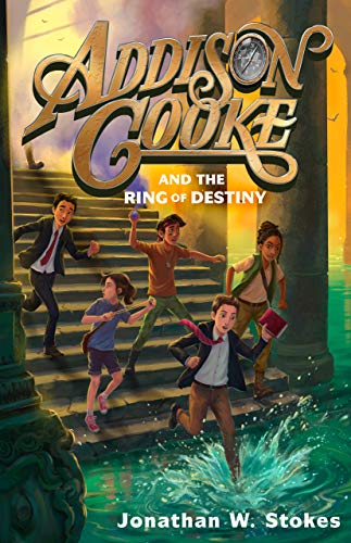 Addison Cooke and the Ring of Destiny (Addison Cooke, Bk. 3)