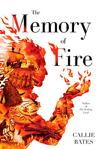 The Memory of Fire (The Waking Land, Bk. 2)