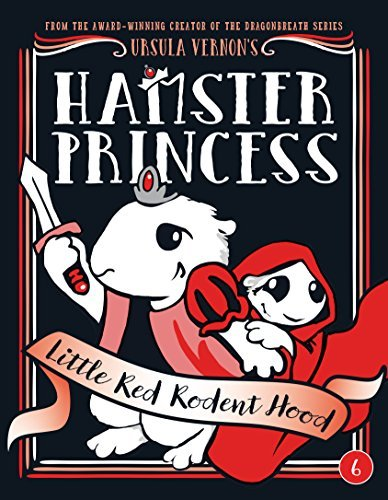 Little Red Rodent Hood (Hamster Priness, Bk. 6)