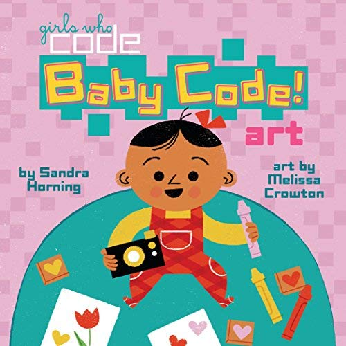 Baby Code! Art (Girls Who Code)