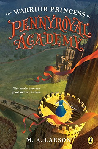The Warrior Princess of Pennyroyal Academy (Bk. 1)