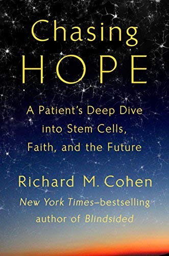 Chasing Hope: A Patient's Deep Dive into Stem Cells, Faith, and the Future