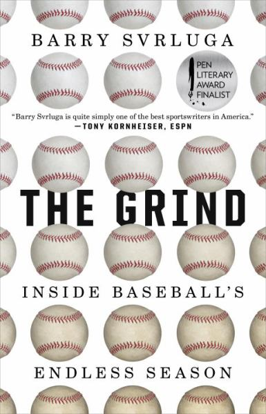 The Grind: Inside Baseball's Endless Season