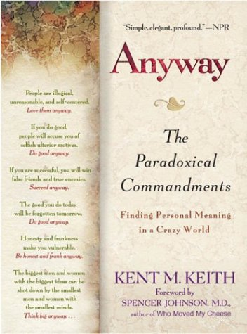 Anyway: The Paradoxical Commandments