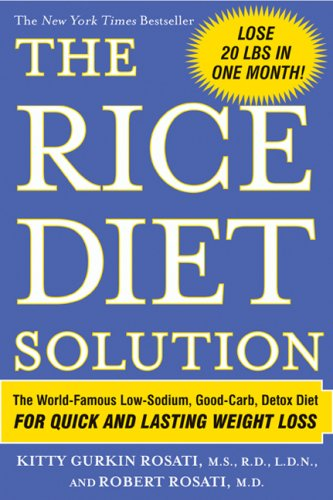 The Rice Diet Solution : The World-Famous Low-Sodium, Good-Carb, Detox Diet for Quick and Lasting Weight Loss. Kitty Rosati. Кни