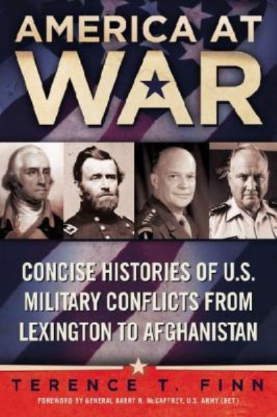 America at War: Concise Histories of U.S. Military Conflicts From Lexington to Afghanistan (Paperback)