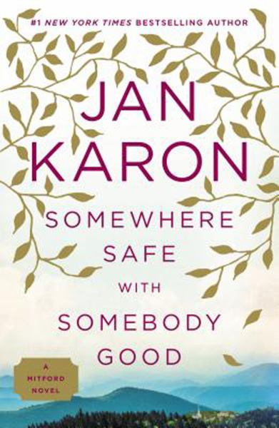 Somewhere Safe with Somebody Good: The New Mitford Novel