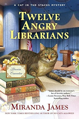 Twelve Angry Librarians (Cat in the Stacks Mystery, Bk. 8)