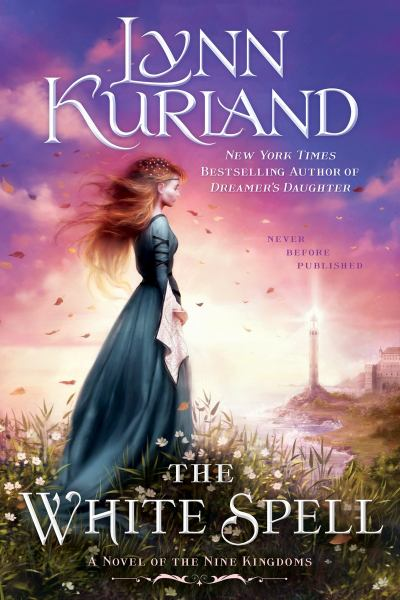 The White Spell (A Novel of the Nine Kingdoms, Bk. 10)