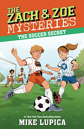 The Soccer Secret (The Zach and Zoe Mysteries)