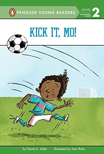 Kick It, Mo! (Penguin Young Readers, Level 2)