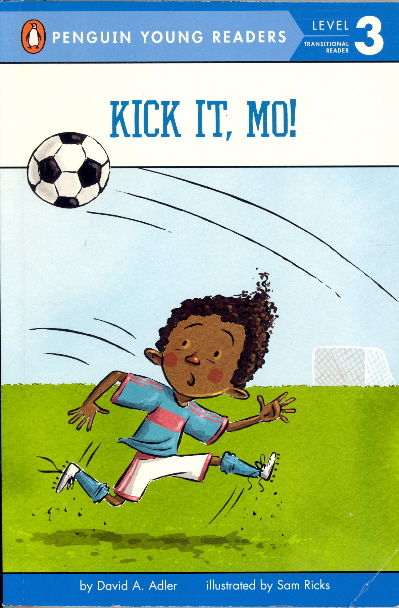 Kick It, Mo! (Mo Jackson, Penguin Young Readers, Level 2)