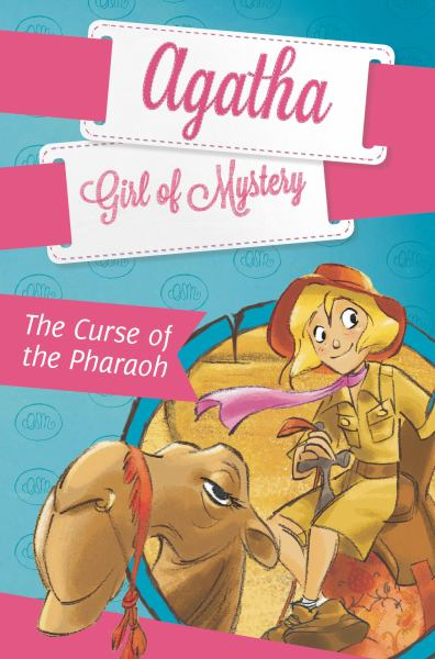 The Curse of the Pharaoh (Agatha Girl of Mystery, Bk. 1)